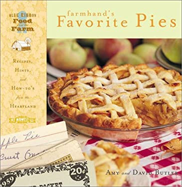 Farmhand's Favorite Pies: Recipes, Hints, and How-To's from the Heartland 9781570716775