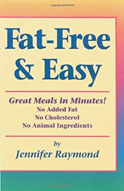 Fat-Free and Easy: Great Meals in Minutes 9781570670411