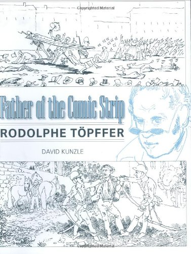Father of the Comic Strip: Rodolphe Topffer 9781578069484