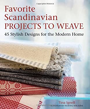 Favorite Scandinavian Projects to Weave: 45 Stylish Designs for the Modern Home 9781570764493