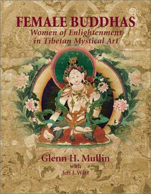 Female Buddhas: Women of Enlightenment in Tibetan Mystical Art 9781574160673