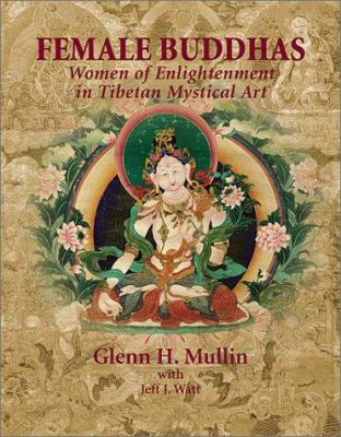 Female Buddhas: Women of Enlightenment in Tibetan Mystical Art 9781574160680