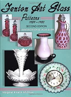 Fenton Art Glass Patterns 1939-1980: Identification & Value Guide 9781574323849