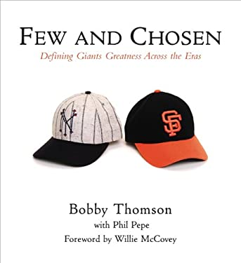 Few and Chosen: Defining Giants Greatness Across the Eras 9781572438545