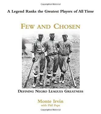 Few and Chosen: Defining Negro Leagues Greatness 9781572438552