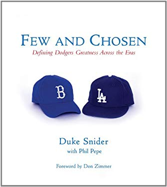 Few and Chosen: Defining Dodgers Greatness Across the Eras 9781572438057