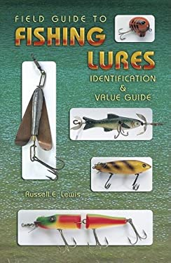 Field Guide to Fishing Lures: Identification & Value Guide 9781574324198