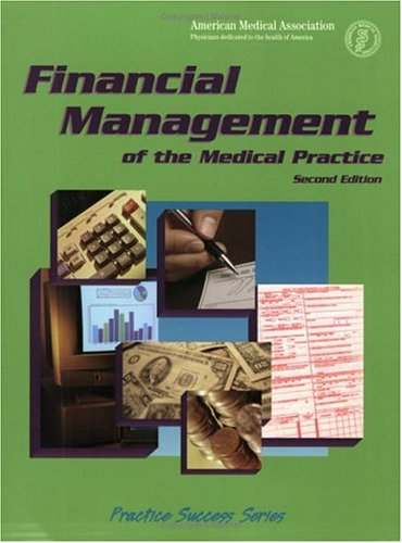 Financial Management of the Medical Practice 9781579472917
