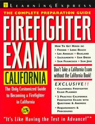 Firefighter Exam: California: The Complete Preparation Guide 9781576850480