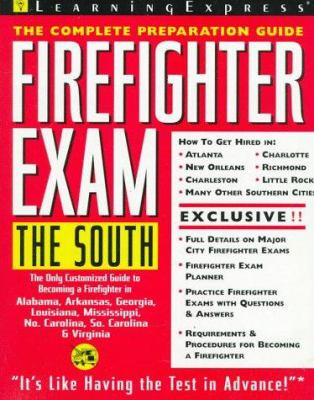 Firefighter Exam: The South: The Complete Preparation Guide 9781576850343