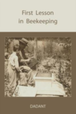 First Lessons in Beekeeping 9781578987979