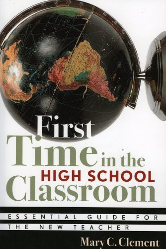 First Time in the High School Classroom: Essential Guide for the New Teacher 9781578861972