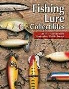 Fishing Lure Collectibles: An Encyclopedia of the Modern Era, 1940 to Present 9781574324921