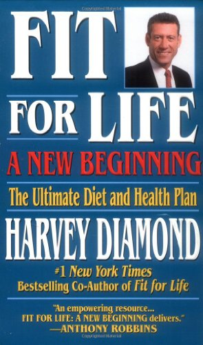Fit for Life: A New Beginning: The Ultimate Diet and Health Plan 9781575667188