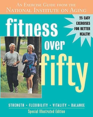 Fitness Over Fifty: An Exercise Guide from the National Institute on Aging [With DVD] 9781578262243