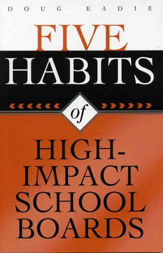Five Habits of High-Impact School Boards 9781578861767