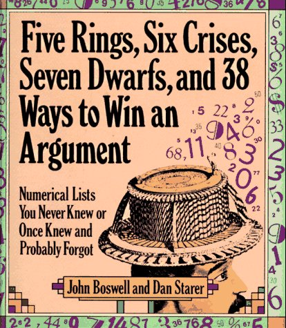 Five Rings, Six Crises, Seven Dwarfs, and 38 Ways to Win an Argument: Numerical Lists You Never Knew or Once Knew and Probably Forgot 9781578660087