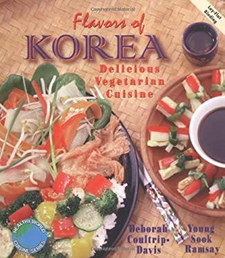 Flavors of Korea: Delicious Vegetarian Cuisine 9781570670534