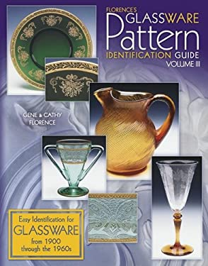Florence's Glassware Pattern Identification Guide: Volume 3 9781574323153