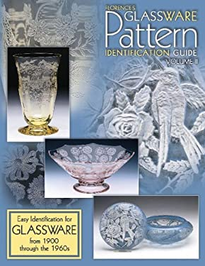 Florences Glassware Pattern Identification Guide 9781574321777
