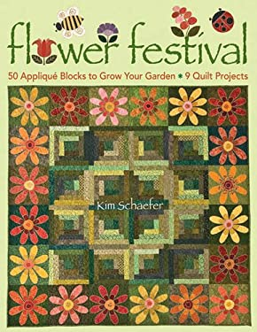 Flower Festival: 50 Applique Blocks to Grow Your Garden: 9 Quilt Projects 9781571205292