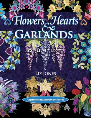 Flowers, Hearts and Garlands Quilt 9781574326482
