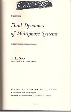 Fluid dynamics of multiphase systems (A Blaisdell book in the pure and applied sciences)