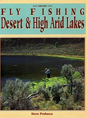 Fly Fishing Desert and High Arid Lakes 9781571880260