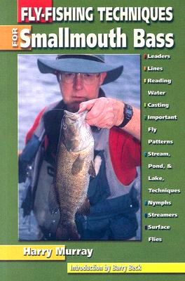 Fly-Fishing Techniques for Smallmouth Bass 9781571883605