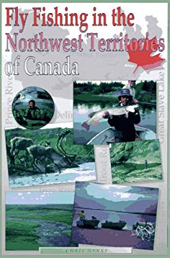 Fly Fishing in the Northwest Territories of Canada 9781571880802