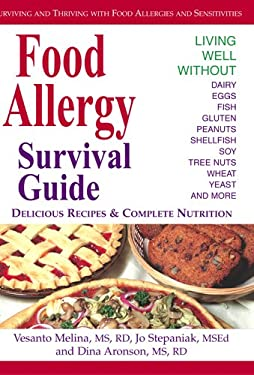 Food Allergy Survival Guide: Surviving and Thriving with Food Allergies and Sensitivities 9781570671630