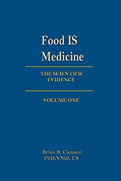Food Is Medicine, Volume One: The Scientific Evidence 9781570672743