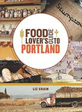 Food Lover's Guide to Portland 7051336