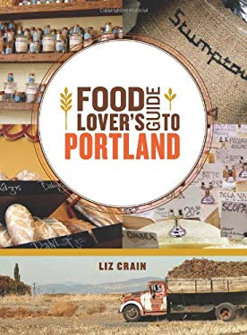 Food Lover's Guide to Portland 9781570616259