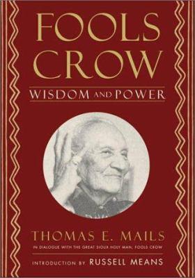 Fool's Crow: Wisdom and Power 9781571781048