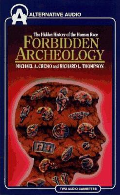 Forbidden Archeology: The Hidden History of the Human Race 9781574531039