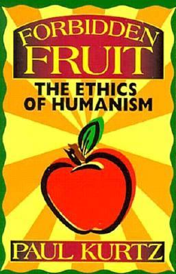 Forbidden Fruit: The Ethics of Humanism 9781573921008