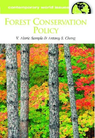 Forest Conservation Policy: A Reference Handbook 9781576079911