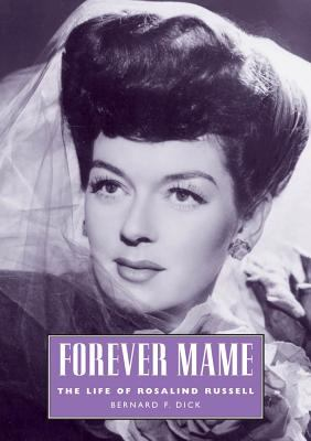 Forever Mame: The Life of Rosalind Russell 9781578068906