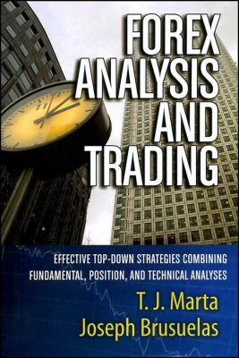 Forex Analysis and Trading: Effective Top-Down Strategies Combining Fundamental, Position, and Technical Analyses 9781576603390