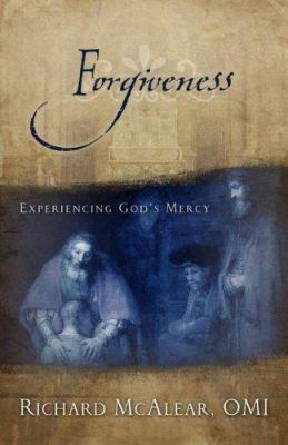 Forgiveness: Experiencing God's Mercy 9781579218294