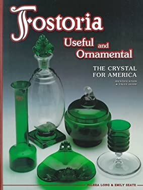 Fostoria Useful and Ornamental the Crystal for America 9781574321661
