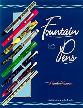 Fountain Pens: Past & Present, Identification & Value Guide 9781574321104