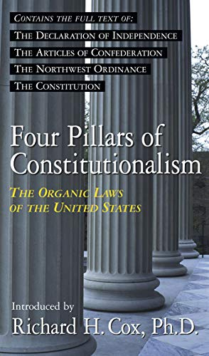 Four Pillars of Constitutionalism: The Organic Laws of the United States 9781573922159