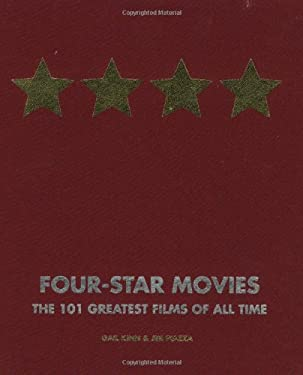 Four-Star Movies: The 101 Greatest Films of All Time 9781579123154