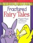 Fractured Fairy Tales: Puppet Plays & Patterns 9781579500405