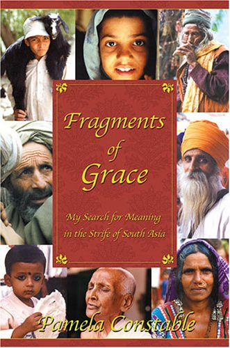 Fragments of Grace: My Search for Meaning in the Strife of South Asia 9781574886191