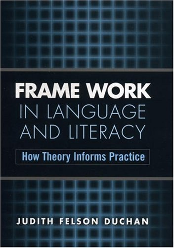 Frame Work in Language and Literacy: How Theory Informs Practice