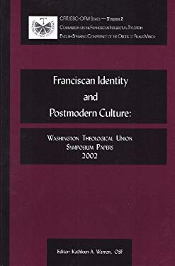 Franciscan Identity and Postmodern Culture: Washington Theological Union Symposium Papers 2002 9781576591864