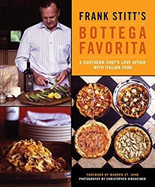 Frank Stitt's Bottega Favorita: A Southern Chef's Love Affair with Italian Food 9781579653026